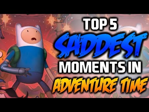 TOP 5 SADDEST MOMENTS IN ADVENTURE TIME 2 - Adventure Time